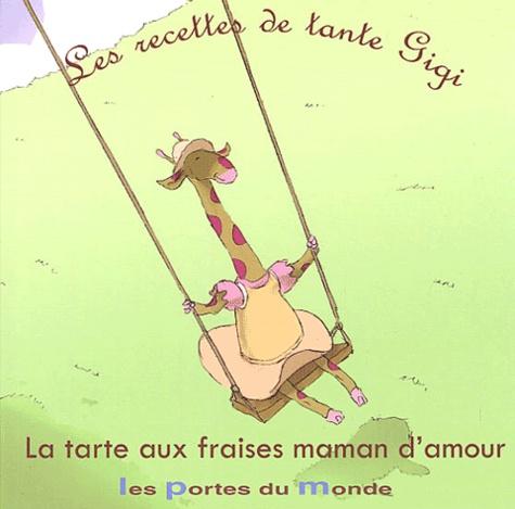 Gwendal Blondelle et  Siloé - La tarte aux fraises maman d'amour.