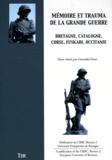 Gwendal Denis - Mémoire et trauma de la Grande Guerre - Bretagne, Catalogne, Corse, Euskadi, Occitanie.