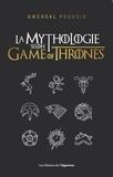 Gwendal Fossois - La mythologie selon Game of Thrones.