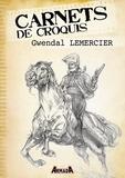 Gwendal Lemercier - Carnets de croquis : Gwendal Lemercier.