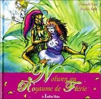 Gwendo'Lyn et Sophie Léta - Nolwen au Royaume de Féérie.