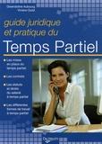 Gwendoline Aubourg et Viviane Quist - Guide juridique et pratique du temps partiel.