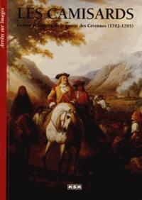 Gwendoline Hancke-Jolliot et Julie Roux - Les camisards - Genèse et histoire de la guerre des Cévennes (1702-1705).