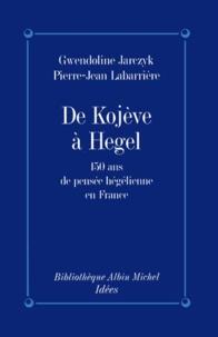 Gwendoline Jarczyk et Gwendoline Jarczyk - De Kojève à Hegel.