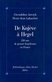 Gwendoline Jarczyk et Pierre-Jean Labarrière - De Kojève à Hegel.