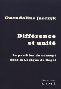 Gwendoline Jarczyk - Différence et unité - La partition du concept dans la Logique de Hegel.