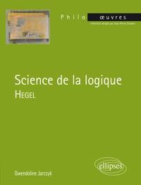 Gwendoline Jarczyk - Hegel, Science de la logique.
