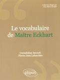 Gwendoline Jarczyk et Pierre-Jean Labarrière - Le vocabulaire de Maître Eckhart.