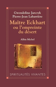 Gwendoline Jarczyk et Gwendoline Jarczyk - Maître Eckhart ou l'empreinte du désert.