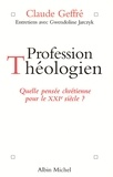 Gwendoline Jarczyk et Gwendoline Jarczyk - Profession théologien - Quelle pensée chrétienne pour le XXIe siècle ?.