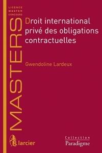 Gwendoline Lardeux - Droit international privé des obligations contractuelles.