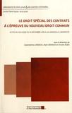 Gwendoline Lardeux et Alain Sériaux - Le droit spécial des contrats à l'épreuve du nouveau droit commun - Actes du colloque du 16 décembre 2016 à Aix-Marseille Université.