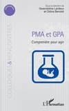 Gwendoline Lardeux et Odina Benoist - PMA et GPA - Comprendre pour agir.