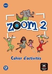Gwendoline Le Ray et Claire Quesney - Zoom 2 A1.2 - Cahier d'activités. 1 CD audio