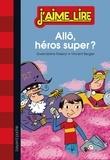 Gwendoline Raisson et Vincent Bergier - Allô, héros super ?.