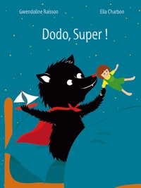 Gwendoline Raisson et Ella Charbon - Dodo, super !.