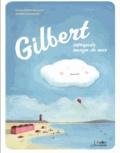 Gwendoline Raisson et Amélie Jackowski - Gilbert, intrépide nuage de mer.