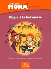 Gwendoline Raisson et Joëlle Dreidemy - Je lis avec mona et ses amis CP - Magie à la kermesse.