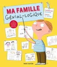 Gwendoline Raisson et Magali Le Huche - Ma famille génial-logique - Avec 1 poster.