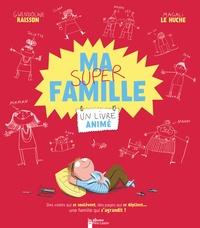Gwendoline Raisson et Magali Le Huche - Ma super famille.