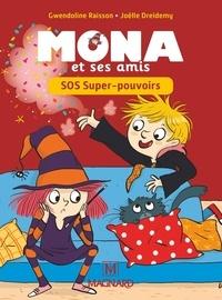Gwendoline Raisson et Joëlle Dreidemy - Mona et ses amis CP-CE1 - SOS super-pouvoirs.