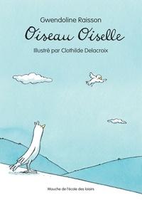 Gwendoline Raisson - Oiseau Oiselle.