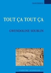 Gwendoline Soublin - Tout ça tout ça.