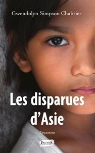 Télécharger des livres en ligne pdf gratuitement Les disparues d'Asie (Litterature Francaise) iBook CHM ePub par Gwendolyn Simpson Chabrier 9791030202977