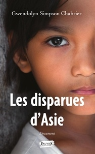 Gwendolyn Simpson Chabrier - Les disparues d'Asie.