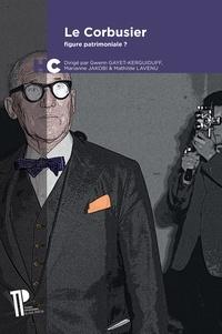 Gwenn Gayet-Kerguiduff et Marianne Jakobi - Le Corbusier : figure patrimoniale ?.