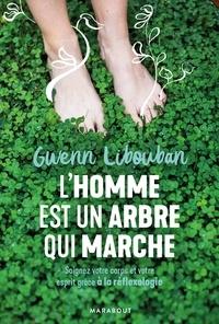 Gwenn Libouban - L'homme est un arbre qui marche.