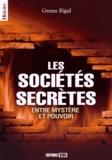 Gwenn Rigal - Les sociétés secrètes - Entre mystère et pouvoir.