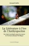 Gwennaël Gaffric - La littérature à l'ère de l'anthropocène - Une étude écocritique autour des oeuvres de l'écrivain taïwanais Wu Ming-Yi.