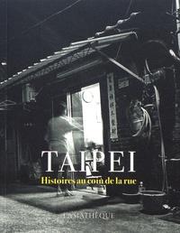 Gwennaël Gaffric - Taipei - Histoires au coin de la rue.