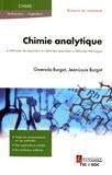 Gwenola Burgot et Jean-Louis Burgot - Chimie analytique : méthodes de séparation, méthodes spectrales et méthodes thermiques.