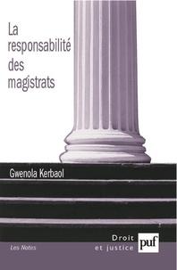 Gwenola Kerbaol - La responsabilité des magistrats.