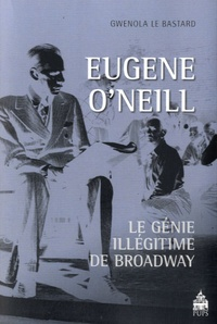 Eugene ONeill - Le génie illégitime de Broadway.pdf