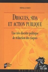 Gwenola Le Naour - Drogues, sida et action publique - Une très discrète politique de réduction des risques.