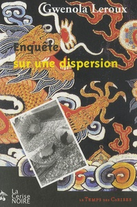 Gwenola Leroux - Enquête sur une dispersion.