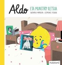 Gwénola Morizur et Clémence Itssaga - Aldo eta munstro iletsua.