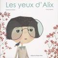 Gwénola Morizur et Fanny Brulon - Les yeux d'Alix.