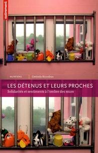 Gwénola Ricordeau - Les détenus et leurs proches - Solidarités et sentiments à l'ombre des murs.