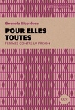 Gwénola Ricordeau - Pour elles toutes - Femmes contre la prison.