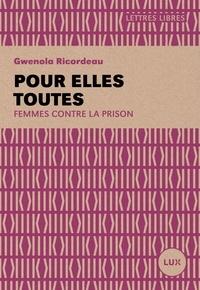 Gwénola Ricordeau - Pour elles toutes.