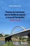 Gwénola Sebaux - Processus de transmission dans les familles de migrants ou issues de l'immigration - Regards croisés.