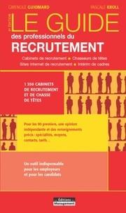 Gwénolé Guiomard et Pascale Kroll - Le guide des professionnels du recrutement.