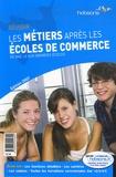 Gwénolé Guiomard et Agathe Vovard - Réussir les métiers après les écoles de commerce - De Bac+2 aux grandes écoles.