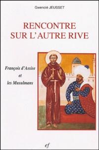Rencontre sur lautre rive - François dAssise et les Musulmans.pdf