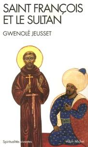 Saint François et le Sultan - Gwenolé Jeusset |
