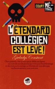 Gwladys Constant - L'étendard collégien est levé.
